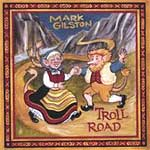 Mark Gilston - Troll Road
